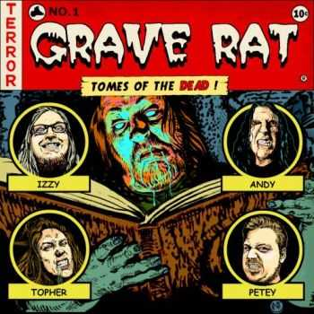 Grave Rat - Tomes Of The Dead (2015)