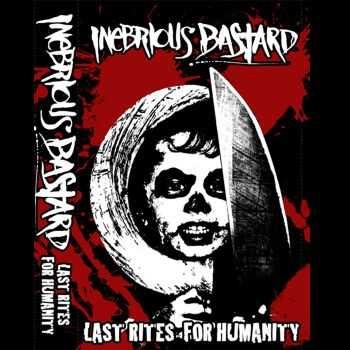 Inebrious Bastard - Last Rites For Humanity (2015)