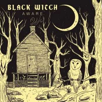 Black Witch - Aware (EP) (2015)