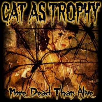 Cat As Trophy - More Dead Than Alive (2015)
