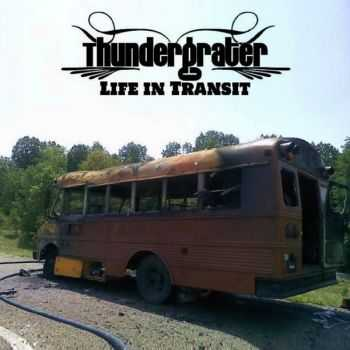 Thundergrater - Life In Transit (2015)