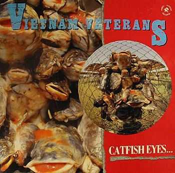 The Vietnam Veterans - Catfish Eyes... and Tales (1987)