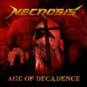 Necrosis - Age Of Decadence (2015)