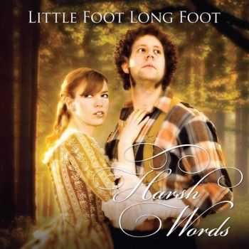 Little Foot Long Foot - Harsh Words (2009) (2015)