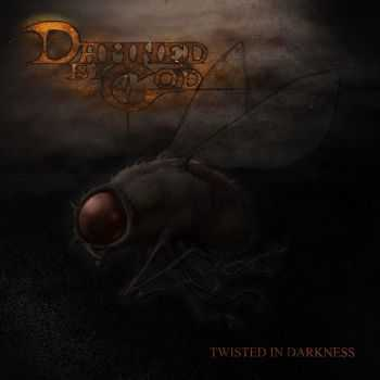 Damned By God - Twisted In Darkness (2015)