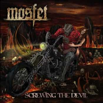 Mosfet - Screwing the Devil (2015)