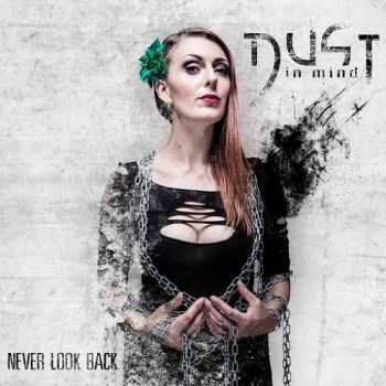 Dust In Mind - Never Look Back (2015)