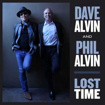 Dave Alvin & Phil Alvin - Lost Time (2015)