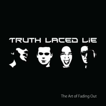 Truth Laced Lie - The Art of Fading Out (2015) Lossless + mp3