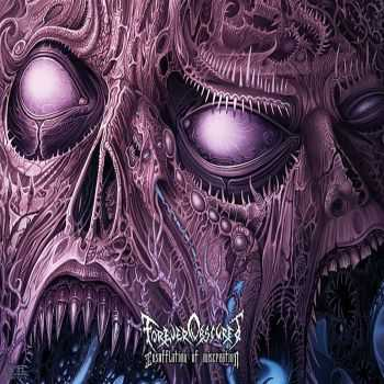 Forever Obscured - Insufflation Of Miscreation (2015)