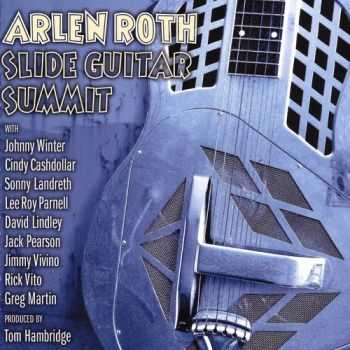 Arlen Roth - Slide Guitar Summit (2015)