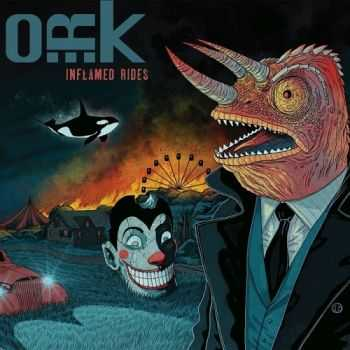 O.R.K. - Inflamed Rides (2015)