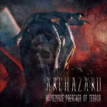 Archazard - Homemade Preacher Of Terror (2015)