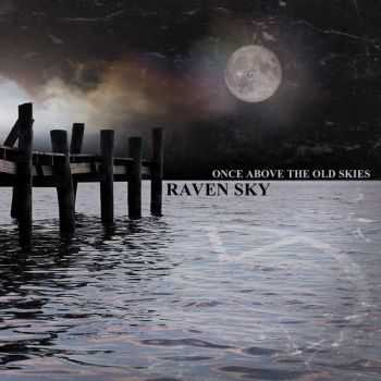 Raven Sky - Once Above The Old Skies (2015)