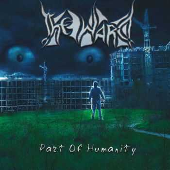 The Ward - Part Of Humanity (2015)