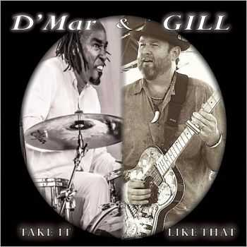 D'Mar & Gill - Take It Like That (2015)