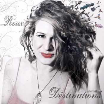 Roux - Destinations (2015)