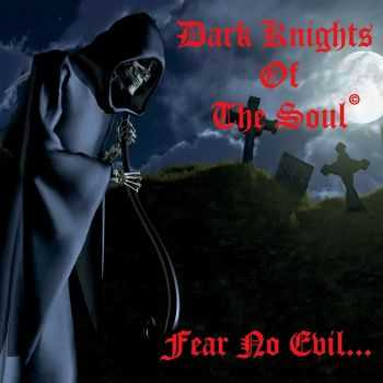 Dark Knights Of The Soul - Fear No Evil (2015)