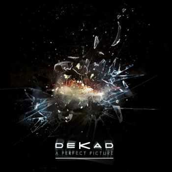 Dekad - A Perfect Picture (2015)