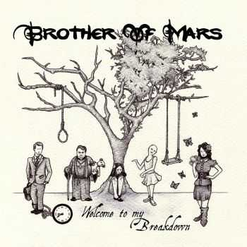 Brother Of Mars - Welcome To My Breakdown (2015)