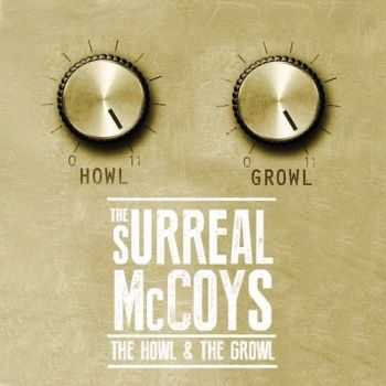 The Surreal McCoys - The Howl and The Growl (2015)