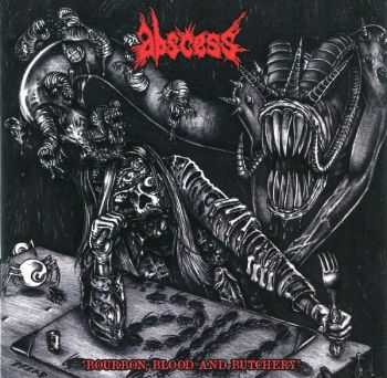 Abscess - Bourbon, Blood and Butchery (2013) [LOSSLESS]