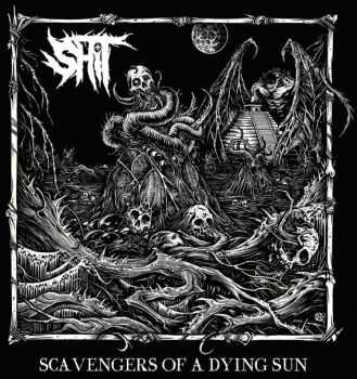 Shit - Scavengers Of A Dying Sun [2015]