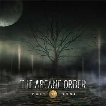 The Arcane Order - Cult Of None (2015)