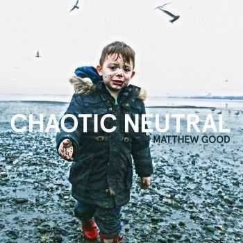 Matthew Good - Chaotic Neutral (2015)