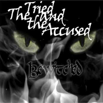 The Tried And The Accused - Bewitched (2015)