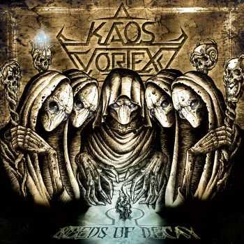 Kaos Vortex - Seeds Of Decay (2015)