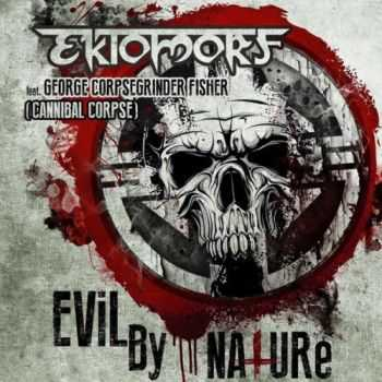 Ektomorf - Evil by Nature (feat. George Corpsegrinder Fisher from Cannibal Corpse) (Single) (2015)