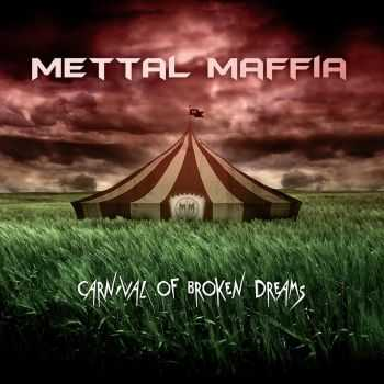 Mettal Maffia - Carnival Of Broken Dreams (2015)