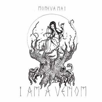 Moneva Mai - I Am A Venom (2015)
