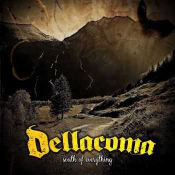 Dellacoma - South Of Everything (2015)