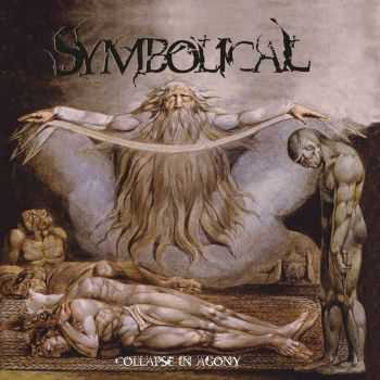 Symbolical - Collapse In Agony (2015)
