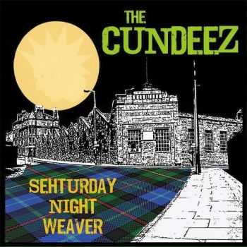 The Cundeez - Sehturday Night Weaver (2015)