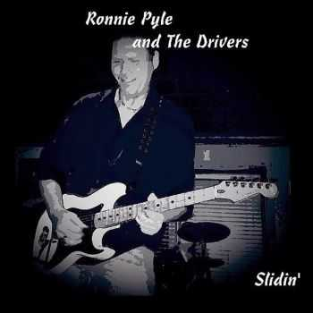 Ronnie Pyle & The Drivers - Slidin' (2015)