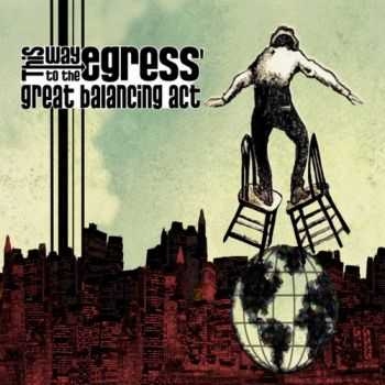 This Way To The Egress - Great Balancing Act (2014)