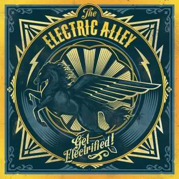 The Electric Alley - Get Electrified! (2015)