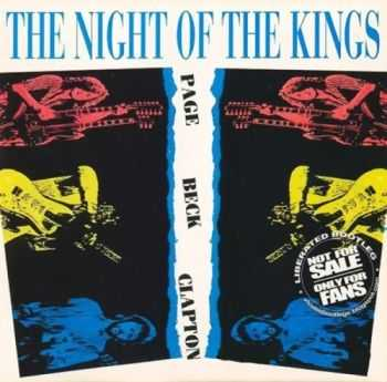 Jimmy Page, Jeff Beck & Eric Clapton - The Night of the Kings (1983) Lossless