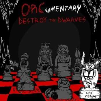 ORCumentary - Destroy the Dwarves (2015)