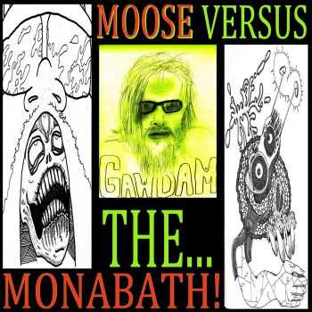 Moose Roberts - Moose Vs The Monabath (2013)