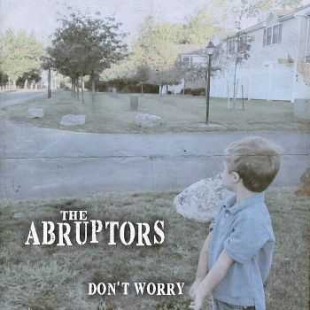 The Abruptors - Don't Worry (Single)