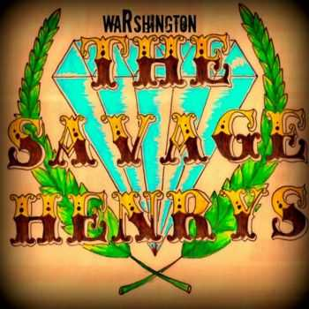 The Savage Henrys - Warshington (2013)