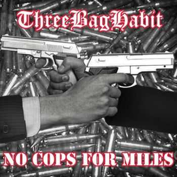 No Cops For Miles - ThreeBagHabit & No Cops For Miles Split (2014)