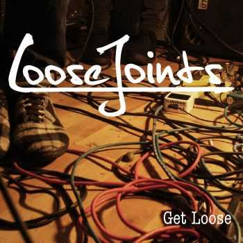 Loose Joints - Get Loose (2014)