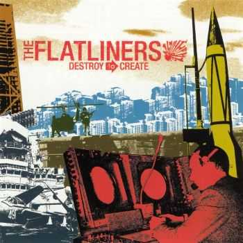 The Flatliners - Destroy To Create (2005)