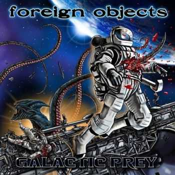 Foreign Objects - Galactic Prey (2015)