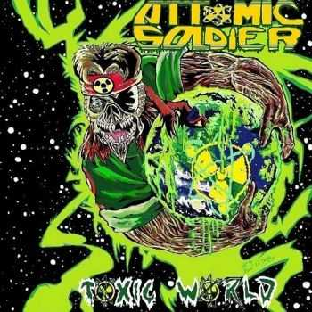 Attomic Soldier - Toxic World (2015)